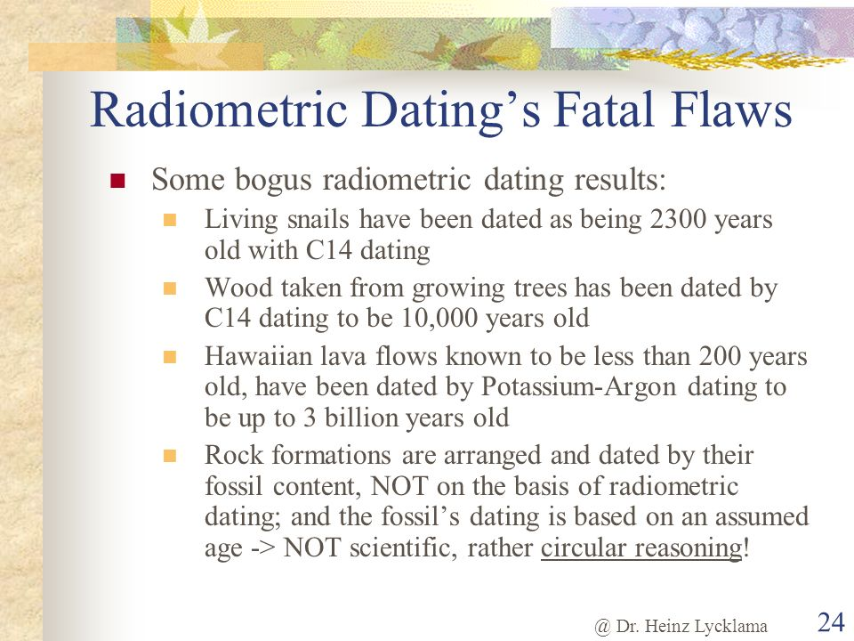 radiometric dating is possible because Radiometric dating is based on the radiometric ages are verified whenever possible the suitability of submarine pillow basalts for dating, because it was.