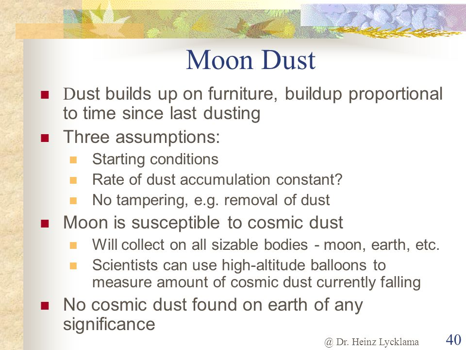 Moon Dust Dust builds up on furniture, buildup proportional to time since last dusting. Three assumptions: