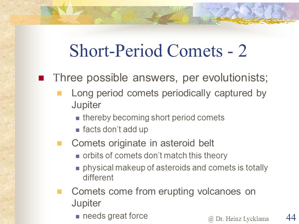 Short-Period Comets - 2 Three possible answers, per evolutionists;