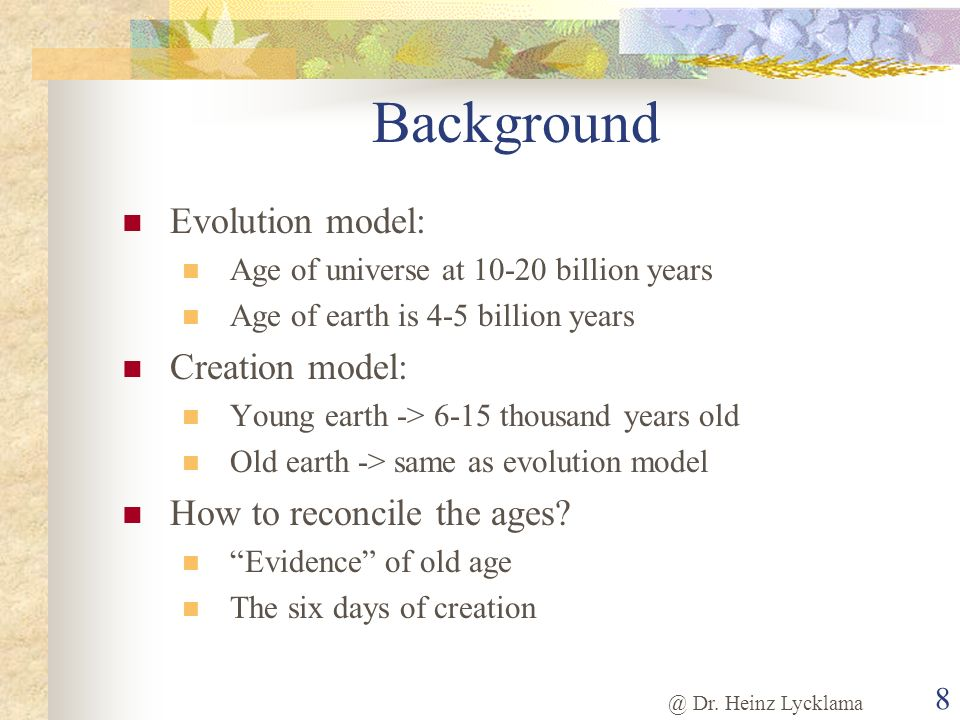 Background Evolution model: Creation model: How to reconcile the ages