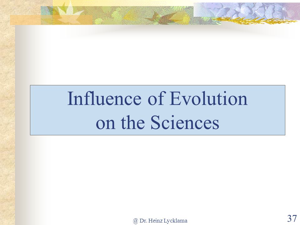 Influence of Evolution on the Sciences