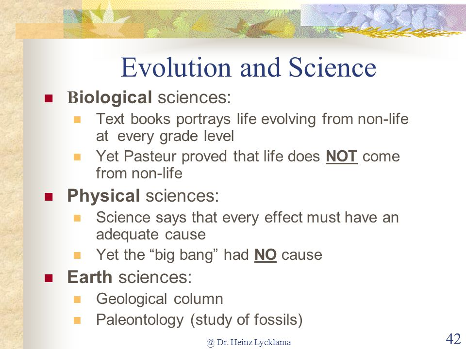 Evolution and Science Biological sciences: Physical sciences: