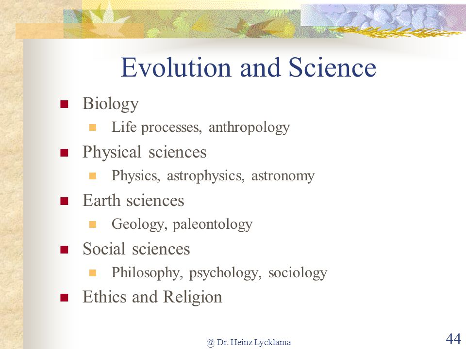 Evolution and Science Biology Physical sciences Earth sciences