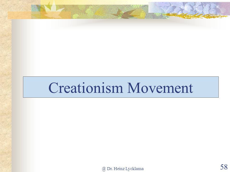 Creationism Movement @ Dr. Heinz Lycklama
