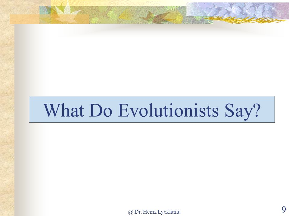 What Do Evolutionists Say