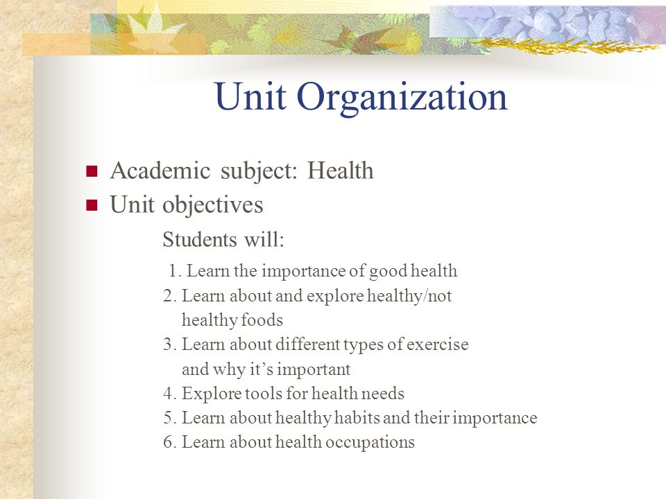 Unit Organization Academic subject: Health Unit objectives