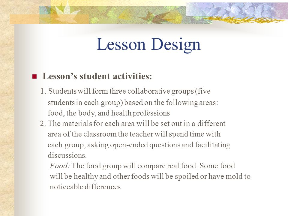 Lesson Design 1. Students will form three collaborative groups (five