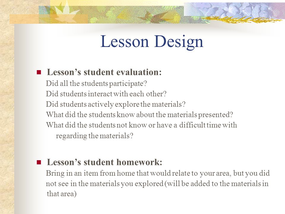 Lesson Design Lesson's student evaluation: Lesson's student homework: