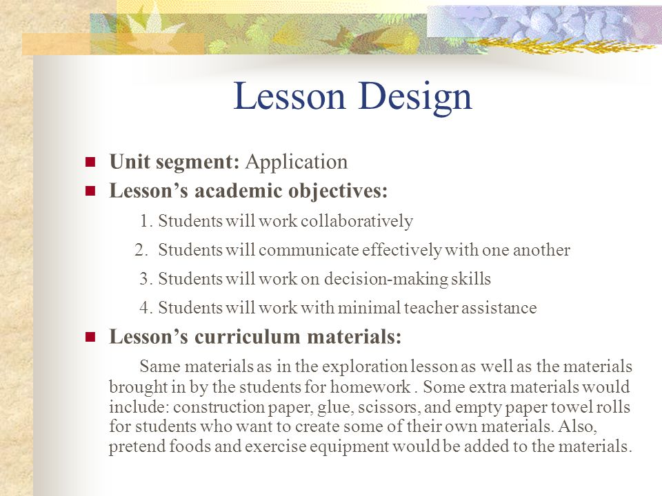 Lesson Design Unit segment: Application Lesson's academic objectives:
