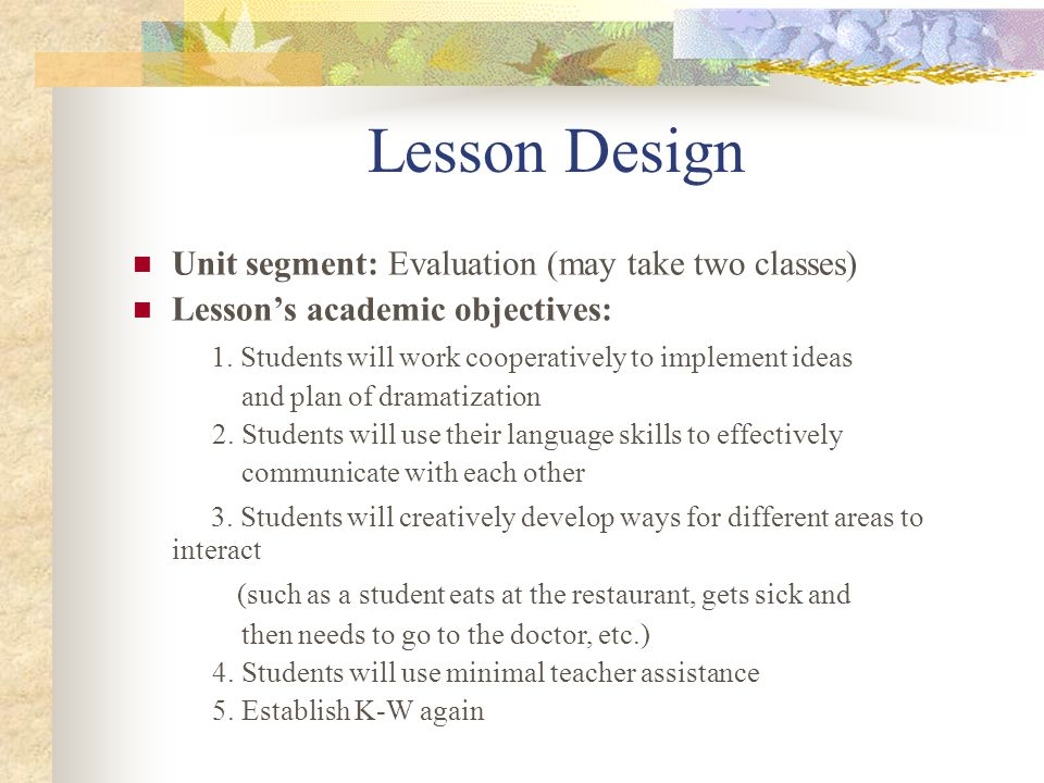 Lesson Design Unit segment: Evaluation (may take two classes)
