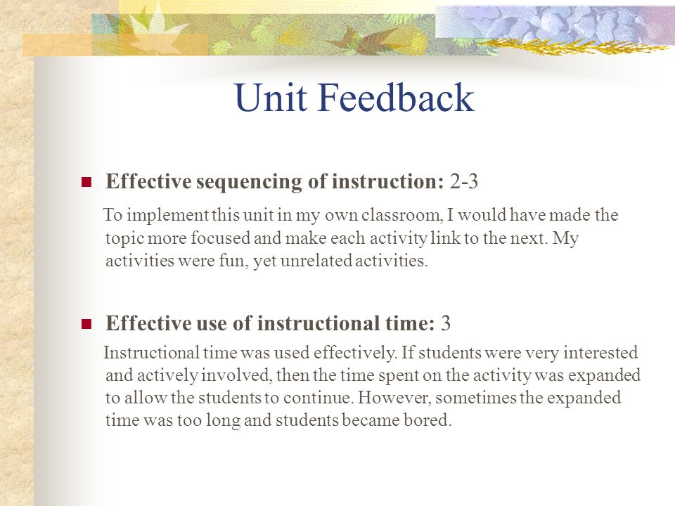 Unit Feedback Effective sequencing of instruction: 2-3