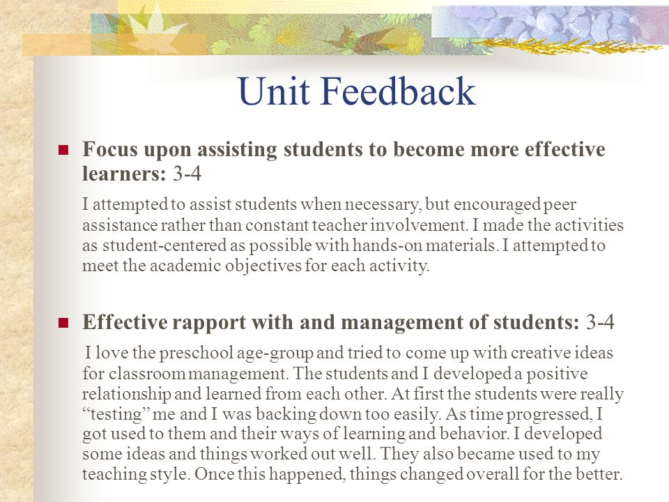 Unit Feedback Focus upon assisting students to become more effective learners: 3-4.
