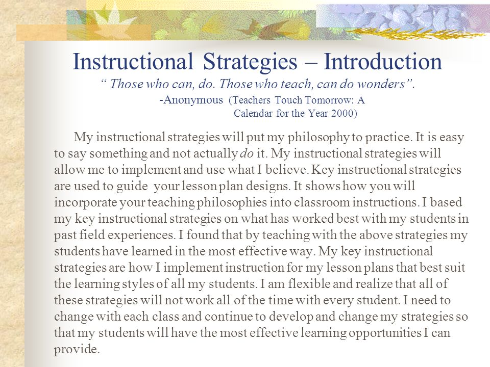 Instructional Strategies – Introduction Those who can, do