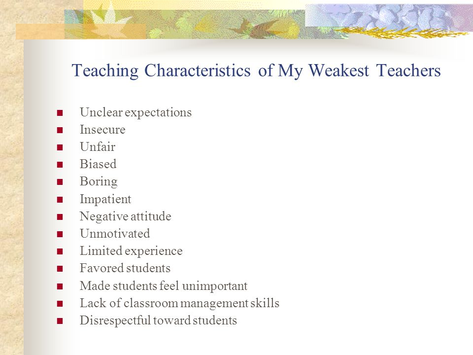 Teaching Characteristics of My Weakest Teachers