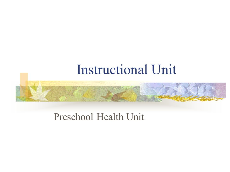 Instructional Unit Preschool Health Unit