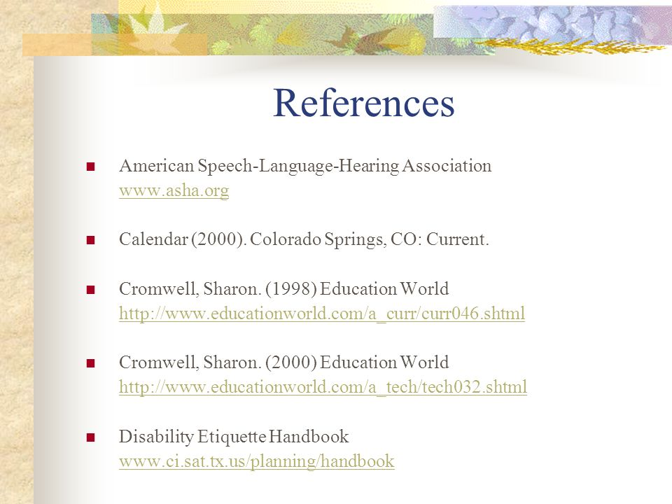 References American Speech-Language-Hearing Association www.asha.org