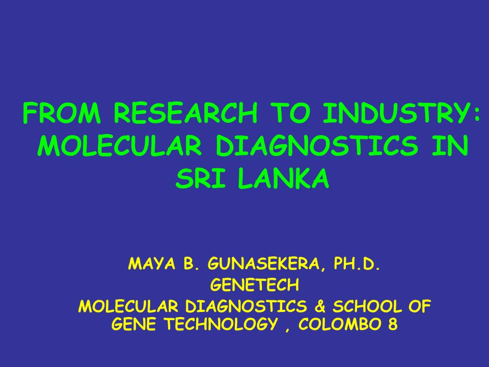FROM RESEARCH TO INDUSTRY: MOLECULAR DIAGNOSTICS IN SRI LANKA