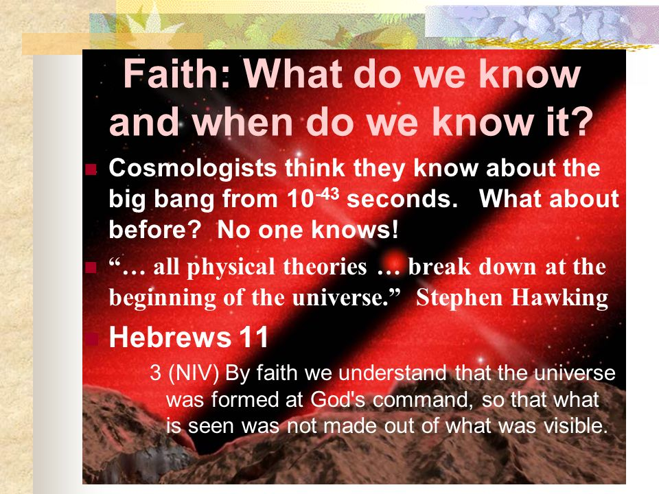 Faith: What do we know and when do we know it