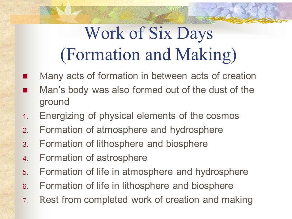 Work of Six Days (Formation and Making)