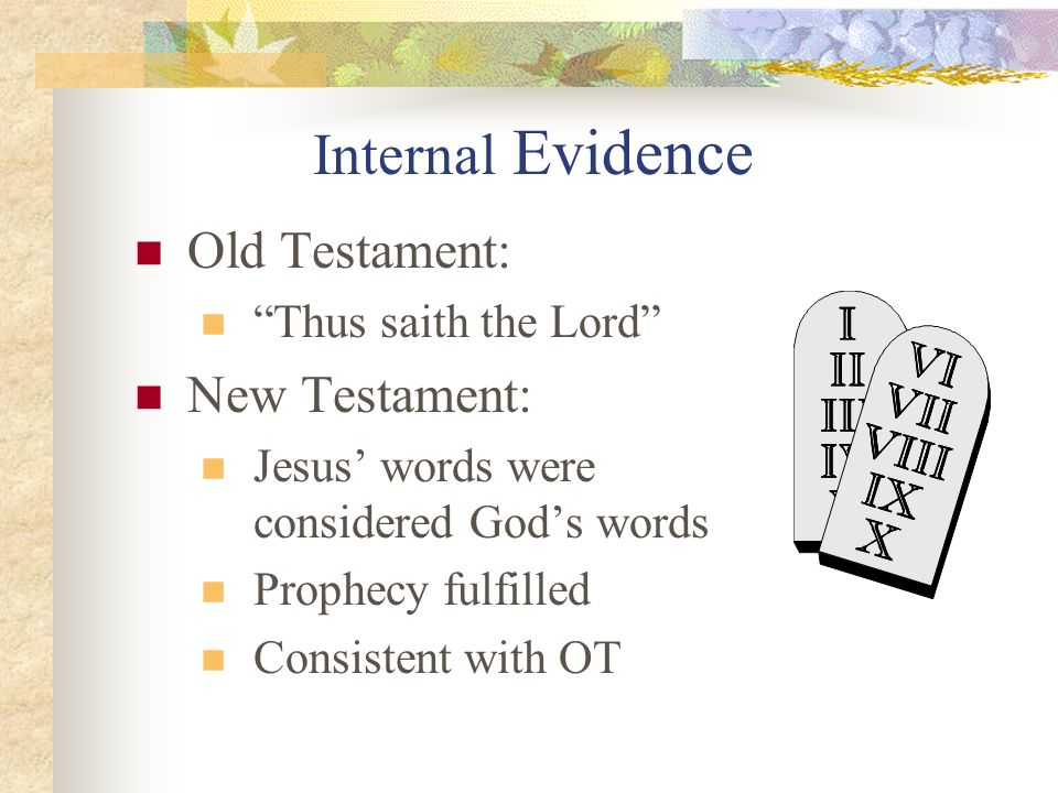 Internal Evidence Old Testament: New Testament: Thus saith the Lord