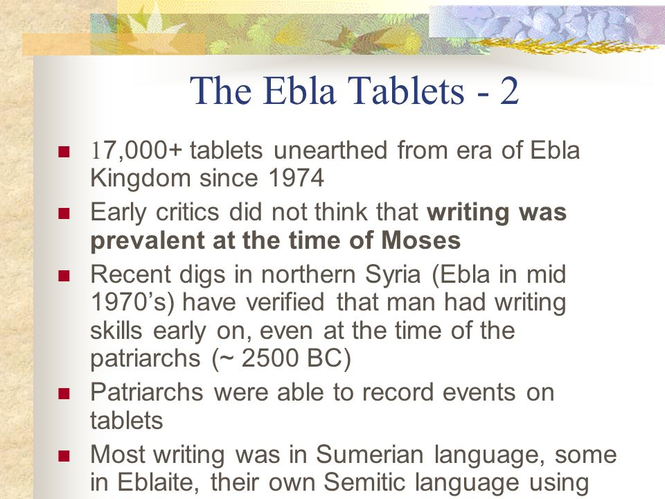 The Ebla Tablets ,000+ tablets unearthed from era of Ebla Kingdom since