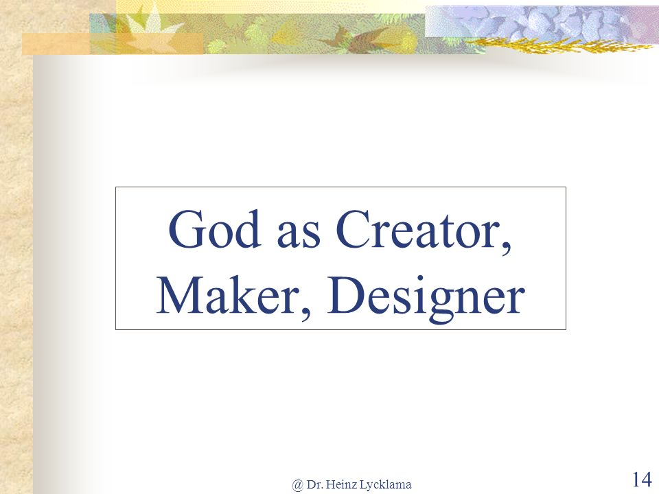 God as Creator, Maker, Designer
