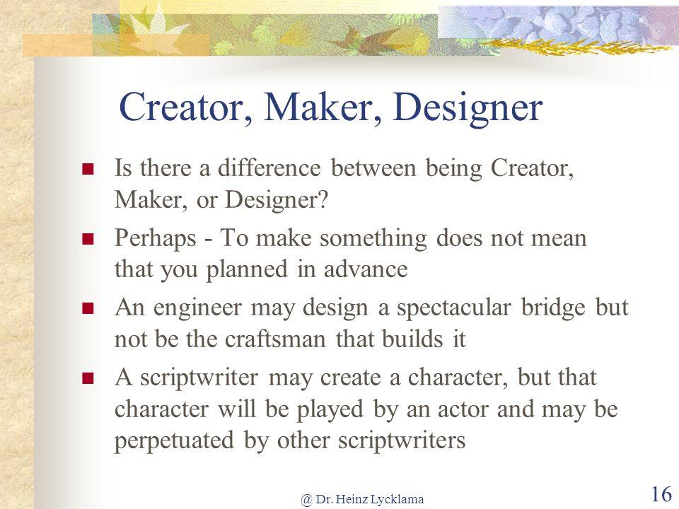 Creator, Maker, Designer