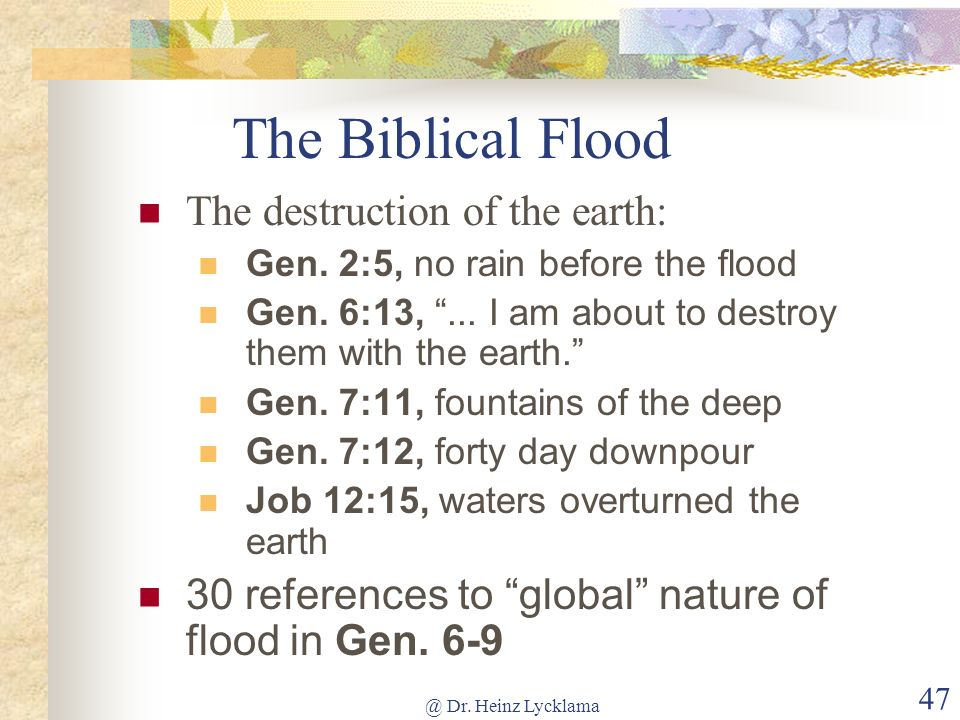 The Biblical Flood The destruction of the earth: