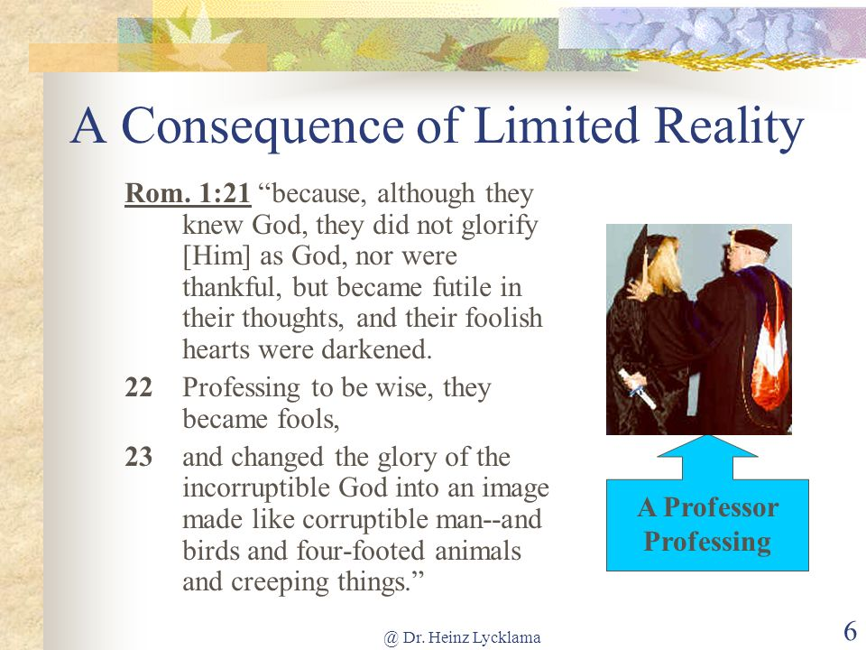A Consequence of Limited Reality
