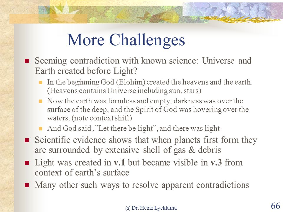 More Challenges Seeming contradiction with known science: Universe and Earth created before Light
