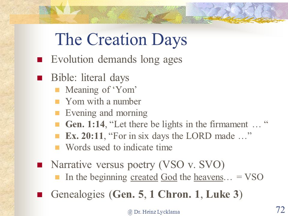 The Creation Days Evolution demands long ages Bible: literal days