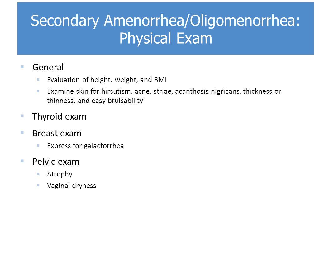 Secondary Amenorrhea/Oligomenorrhea: Physical Exam