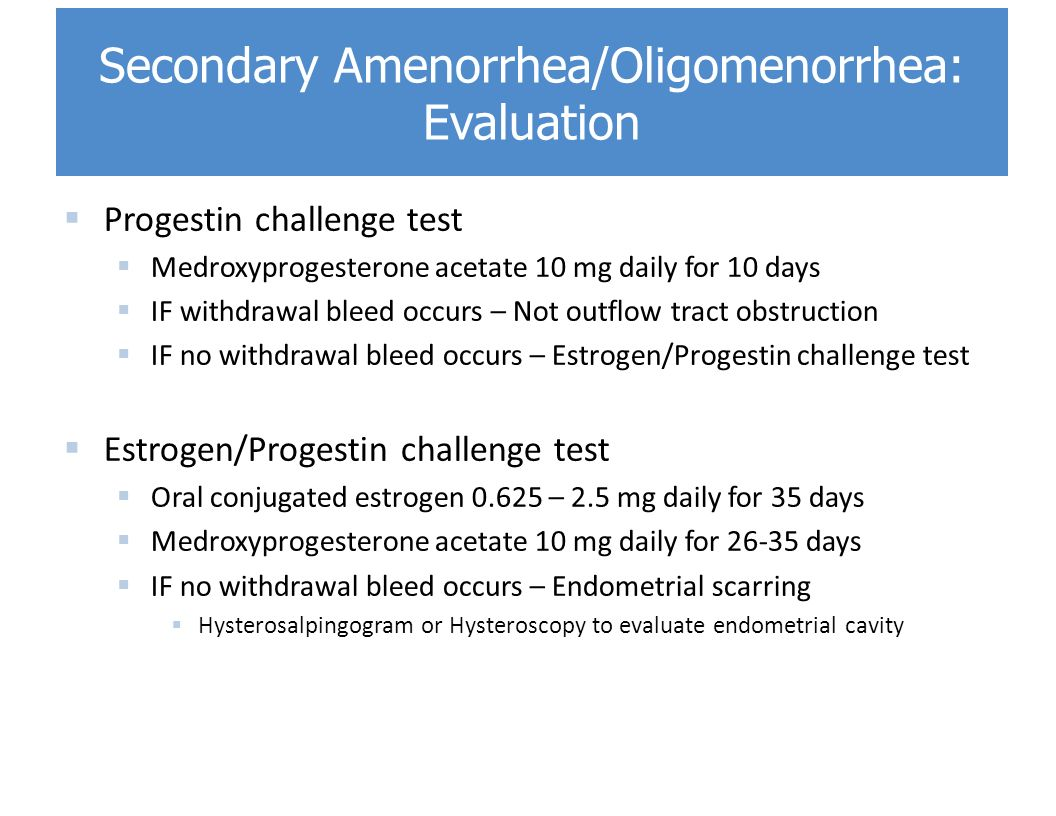 Secondary Amenorrhea/Oligomenorrhea: Evaluation