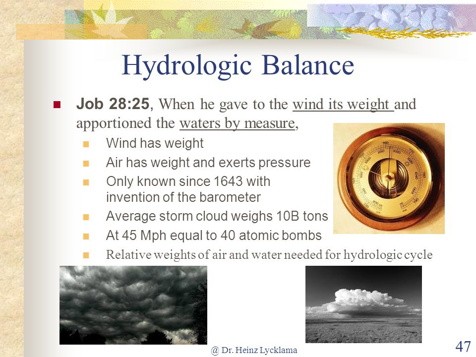 Hydrologic BalanceJob 28:25, When he gave to the wind its weight and apportioned the waters by measure,