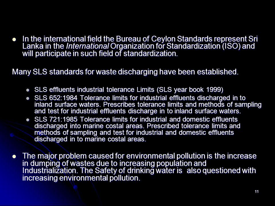 Many SLS standards for waste discharging have been established.
