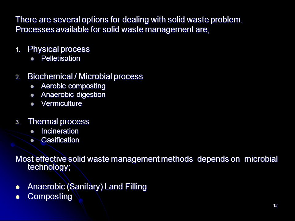 There are several options for dealing with solid waste problem.