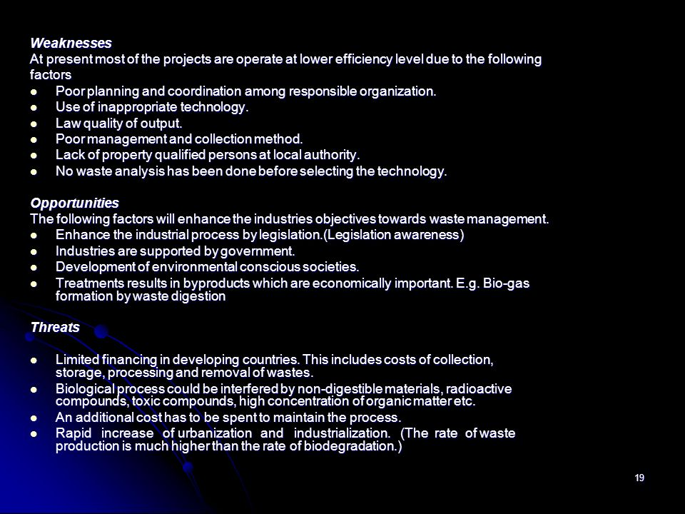 Weaknesses At present most of the projects are operate at lower efficiency level due to the following.