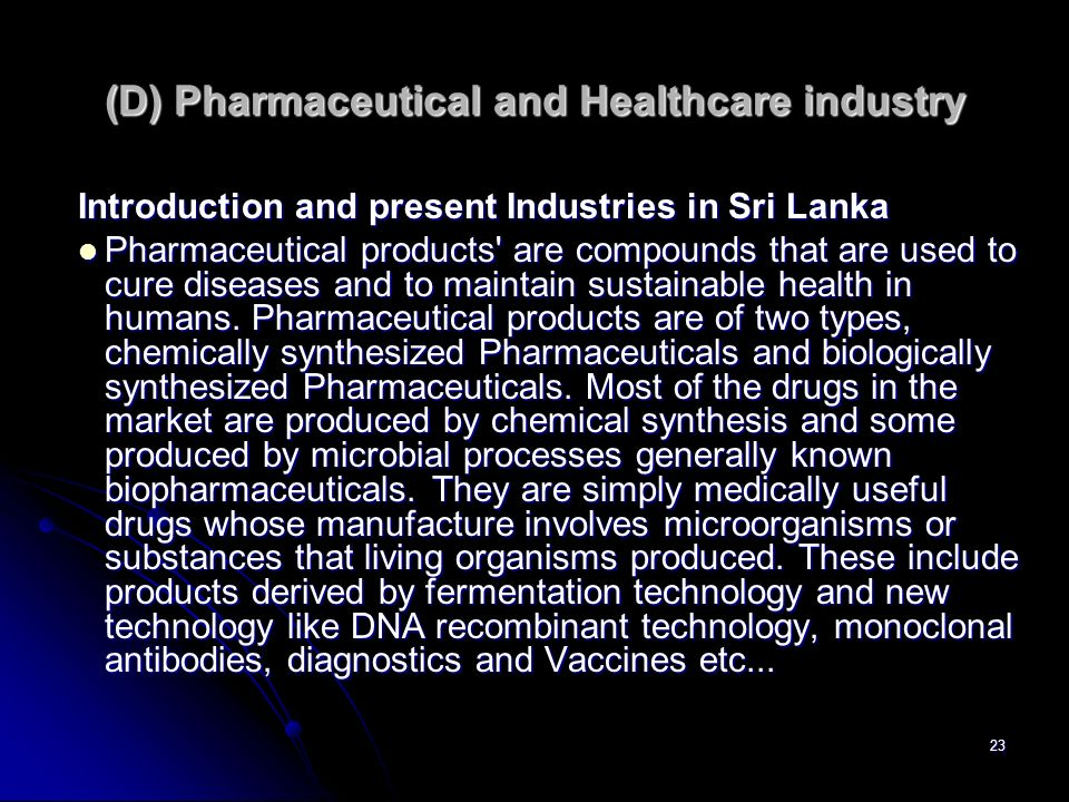 (D) Pharmaceutical and Healthcare industry