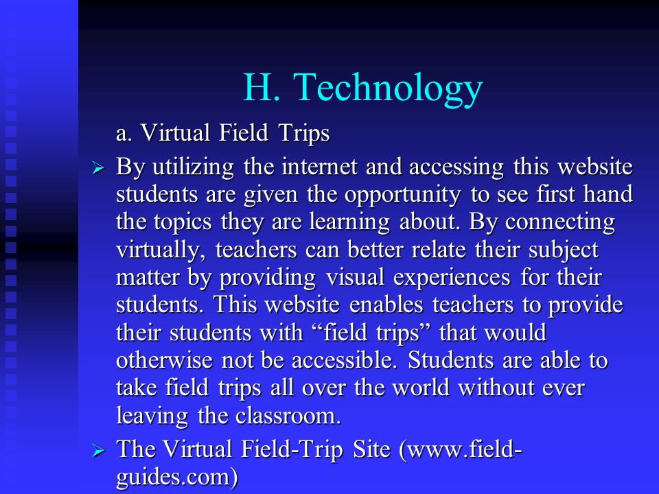 H. Technology a. Virtual Field Trips