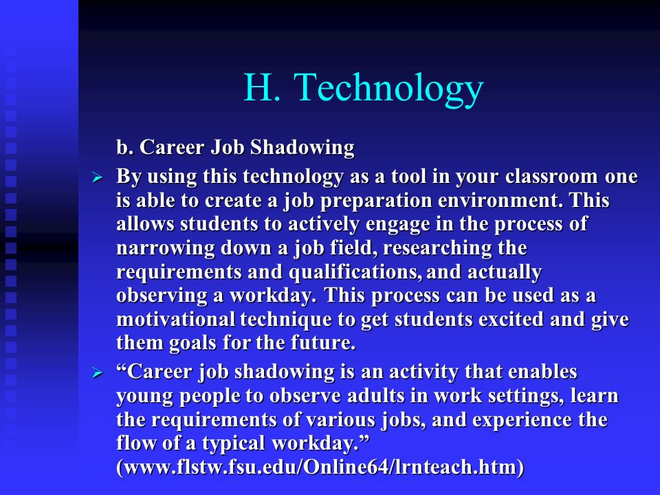 H. Technology b. Career Job Shadowing