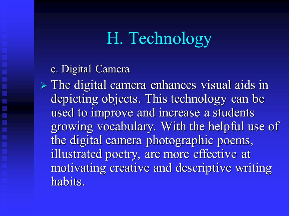 H. Technology e. Digital Camera.