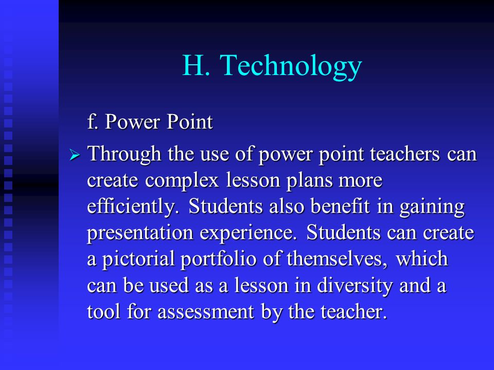 H. Technology f. Power Point