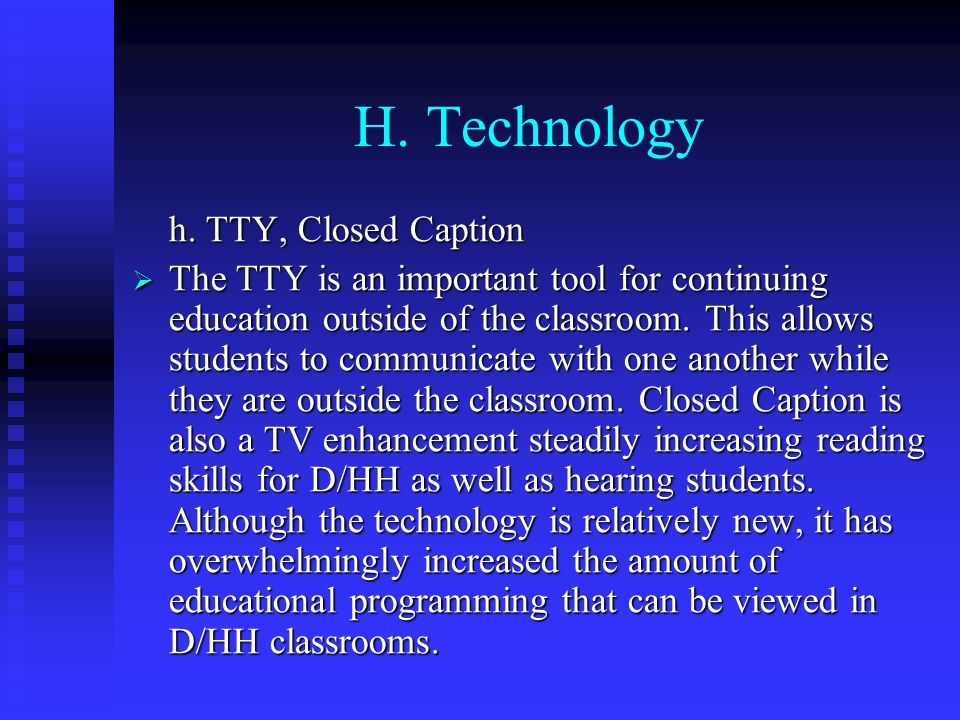 H. Technology h. TTY, Closed Caption