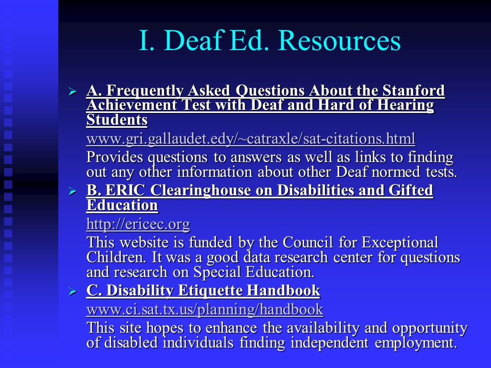 I. Deaf Ed. Resources A. Frequently Asked Questions About the Stanford Achievement Test with Deaf and Hard of Hearing Students.
