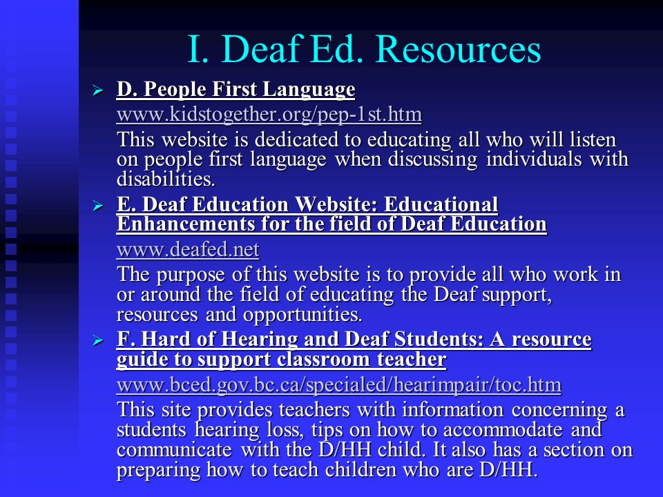 I. Deaf Ed. Resources D. People First Language