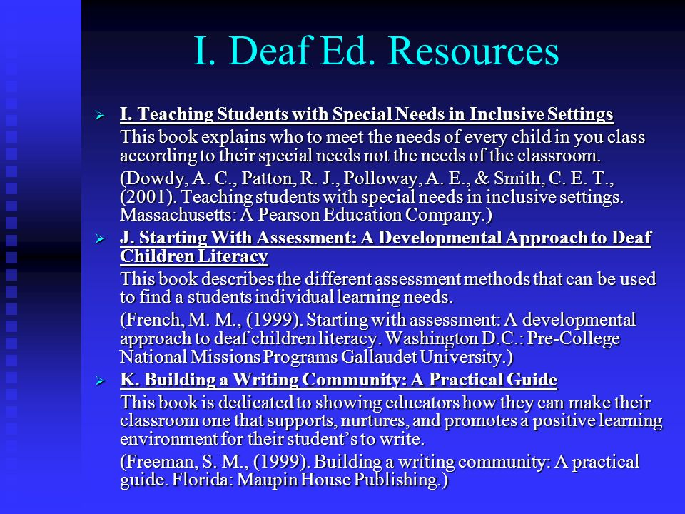 I. Deaf Ed. Resources I. Teaching Students with Special Needs in Inclusive Settings.