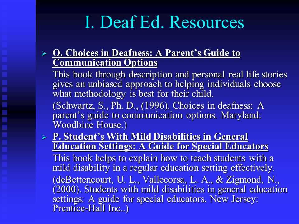 I. Deaf Ed. Resources O. Choices in Deafness: A Parent's Guide to Communication Options.