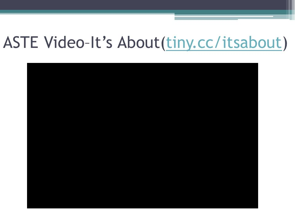 ASTE Video–It's About(tiny.cc/itsabout)