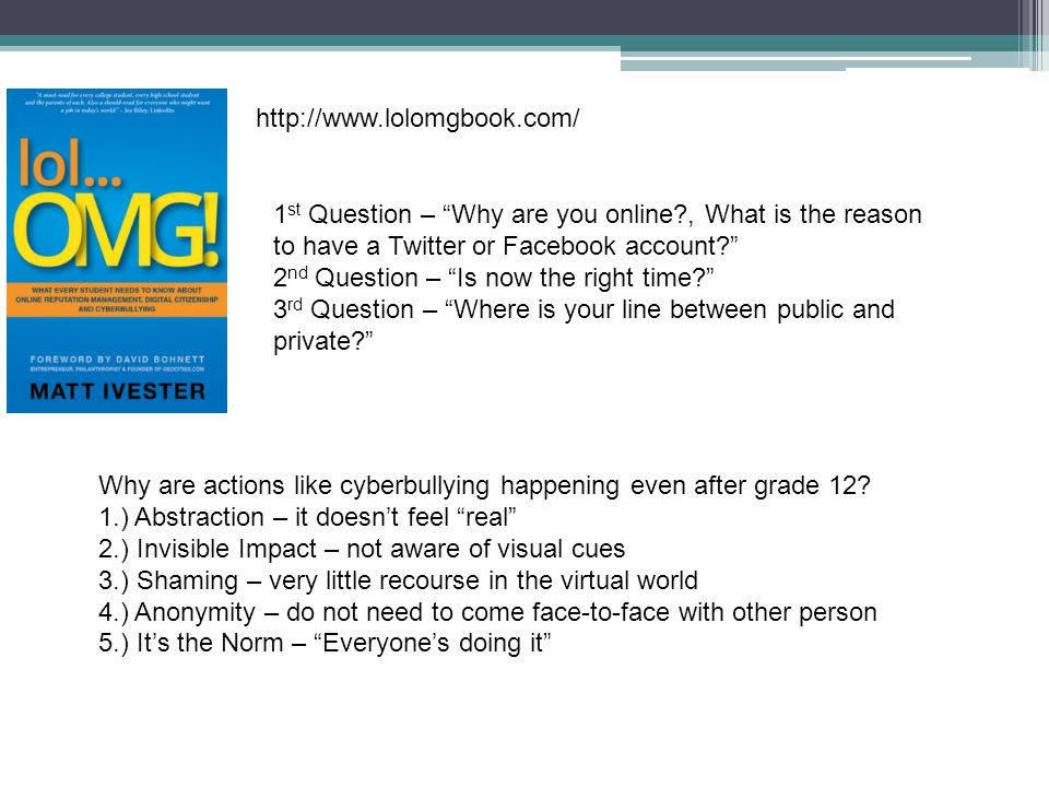 http://www.lolomgbook.com/ 1st Question – Why are you online , What is the reason to have a Twitter or Facebook account