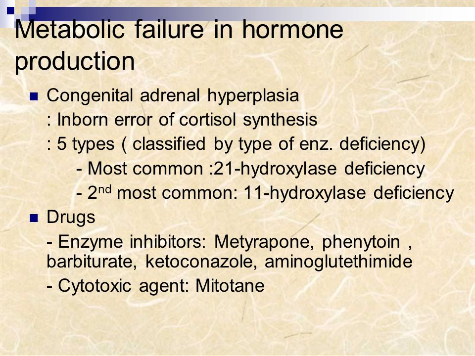 Metabolic failure in hormone production